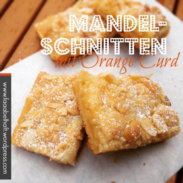 faaabelhafte Mandelschnitten mit Orange Curd